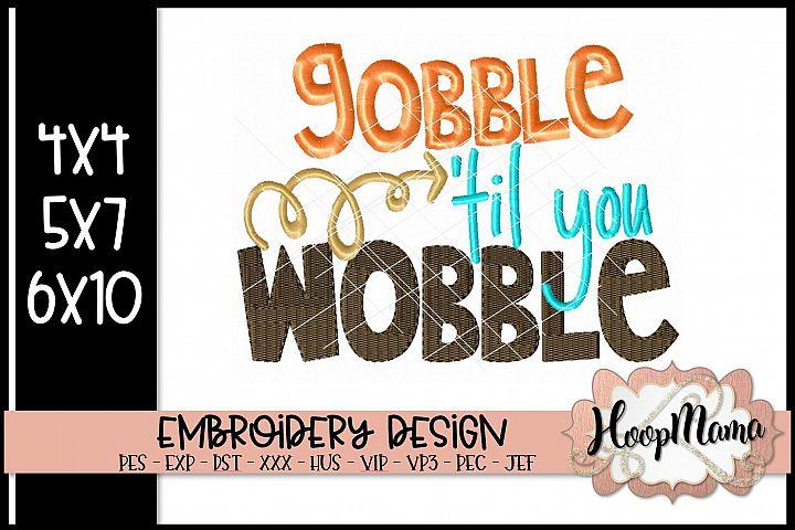Gobble Till You Wobble - Thanksgiving Embroi