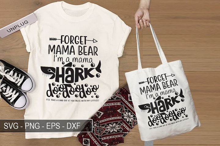 Forget Mama Bear Im a Mama Shark Do Do Do Do SVG