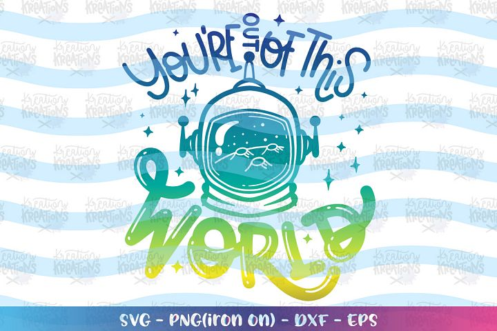 Valentines-Youre out of this world 2 svg