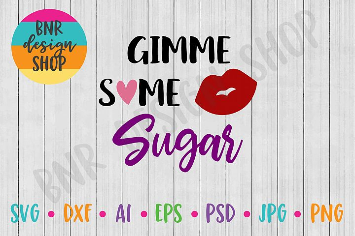 Gimme Some Sugar SVG, Kiss SVG, SVG Files, DXF File