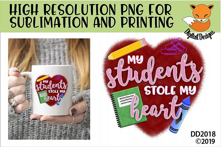Teacher Valentine My Students Stole My Heart Sublimation