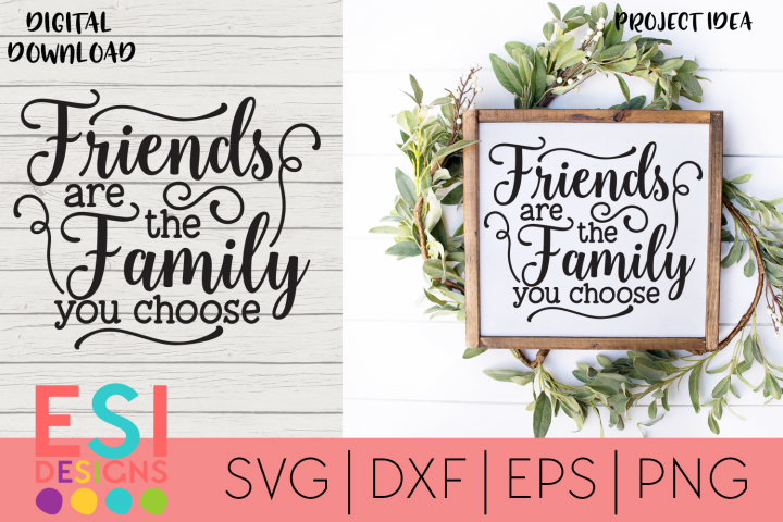 SVG Quote   Friends are the Family you Choose svg cut file