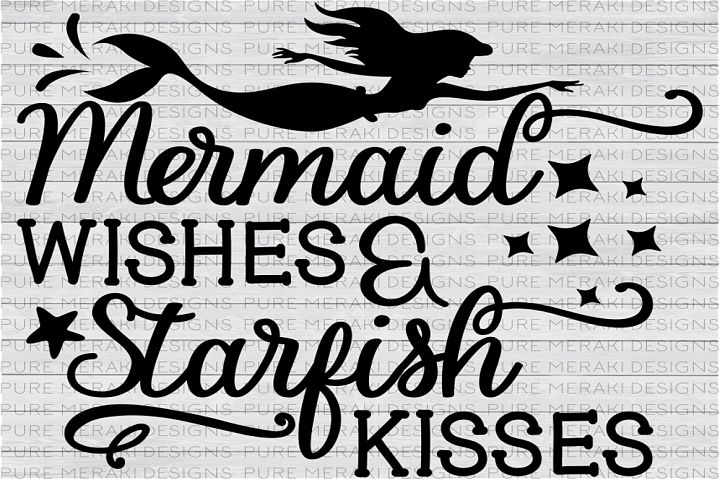 Mermaid Wishes and Starfish Kisses SVG