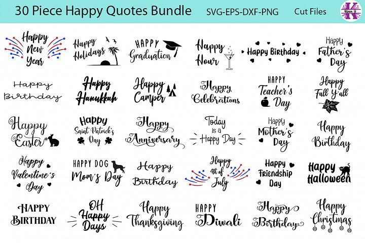 30 Piece Happy Quotes Bundle - SVG-EPS-DXF-PNG-For Crafters