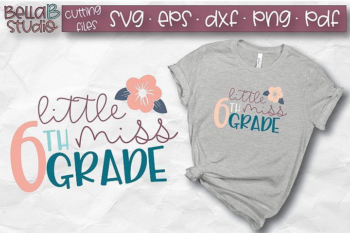 Little Miss 6th Grade SVG, Sixth Grade, School SVG, Grade 6