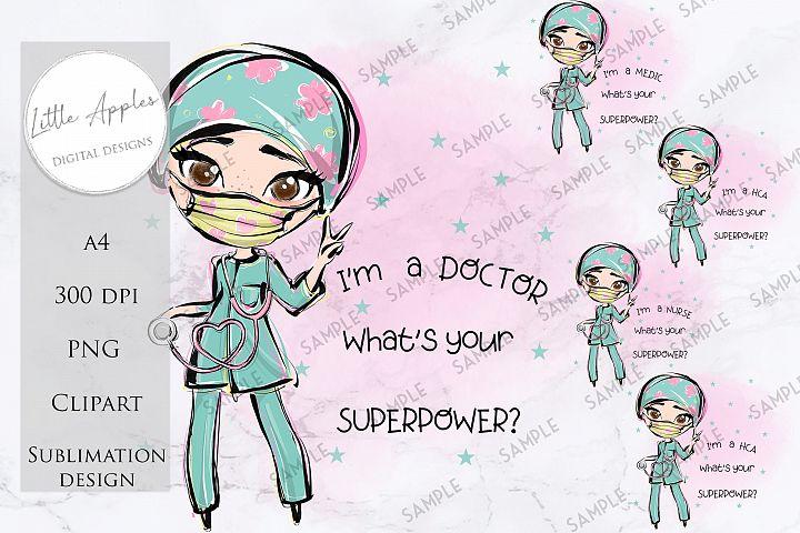 IM A DOCTOR WHATS YOUR SUPER POWER? - Sublimation BUNDLE