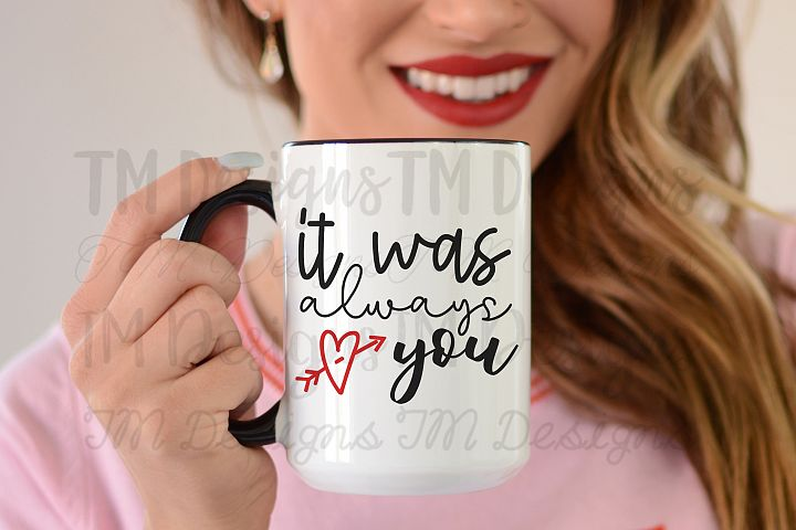 It Was Always You SVG/Printable