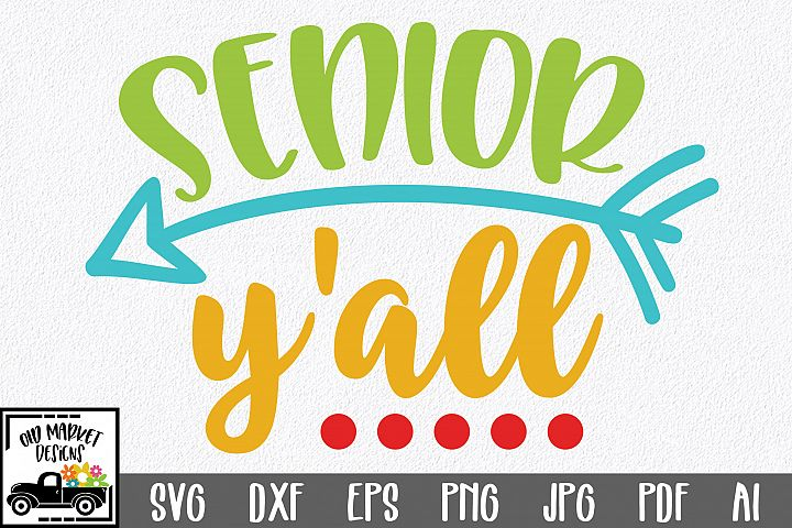 Senior Yall SVG Cut File - Back to School SVG DXF EPS