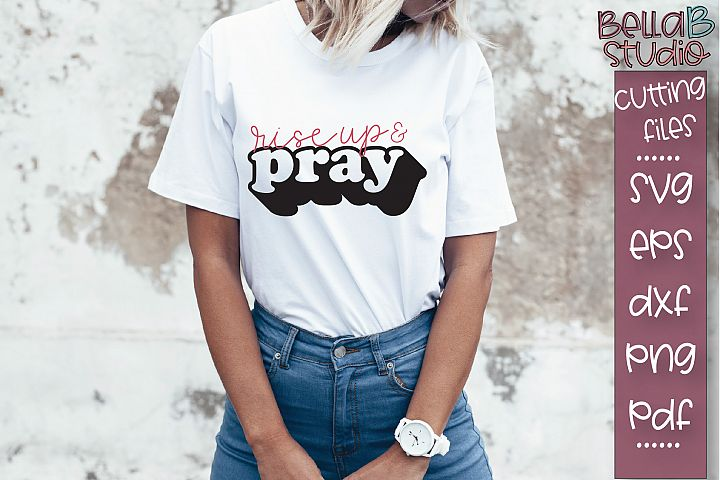 Rise Up And Pray SVG File, Christian SVG, Shadowed SVG