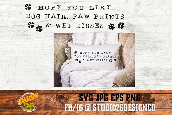 Dog hair, Paw prints, & Wet kisses - 3 Files - SVG PNG EPS