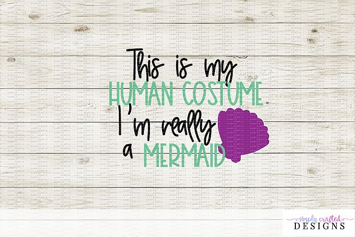 This is My Human Costume, Im Really a Mermaid