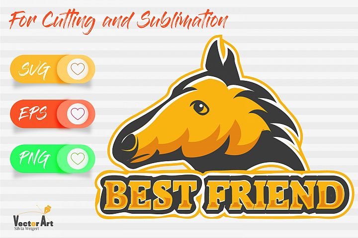 Horse head and saying - Best friend - Cutting or Sublimation