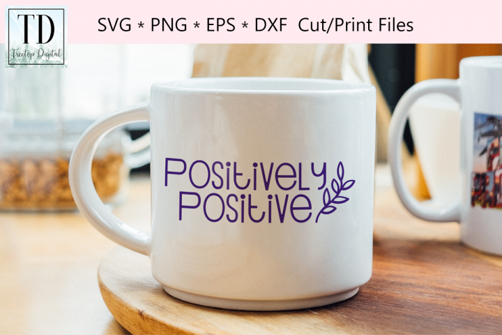 Positively Positive, A Stay Positive Inspirational SVG