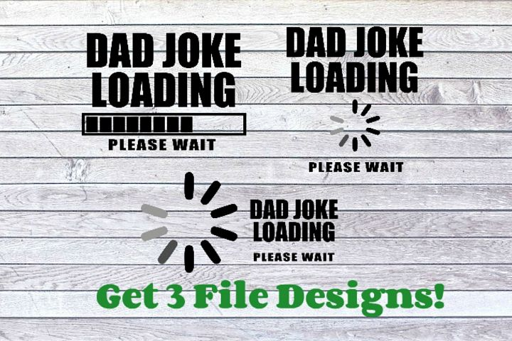 Dad Joke Loading Funny Fathers Day SVG PNG Digital Cut File