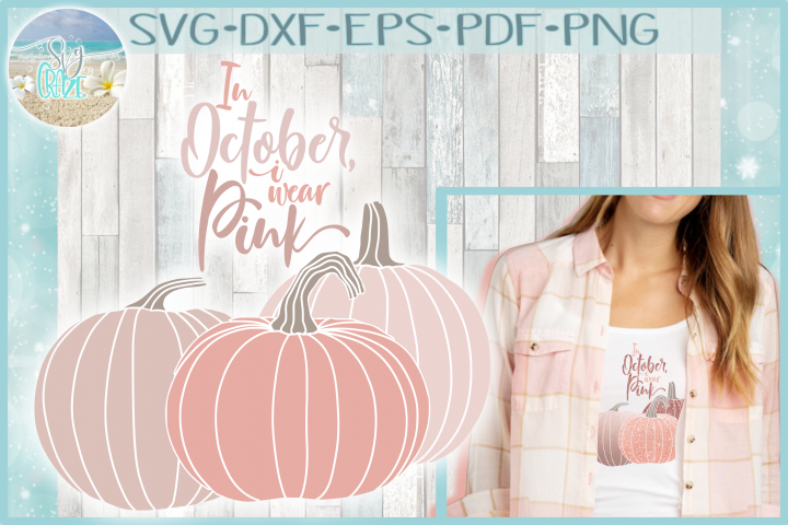 In October I Wear Pink Breast Cancer Pumpkins SVG