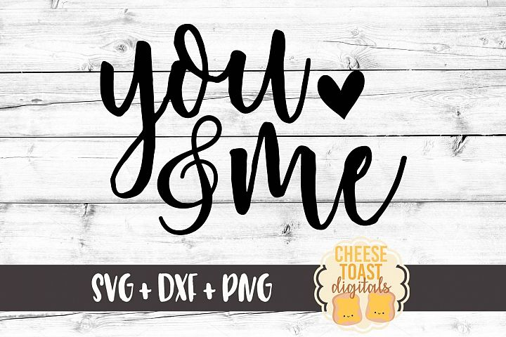 You and Me - Valentines Day SVG PNG DXF Cut Files