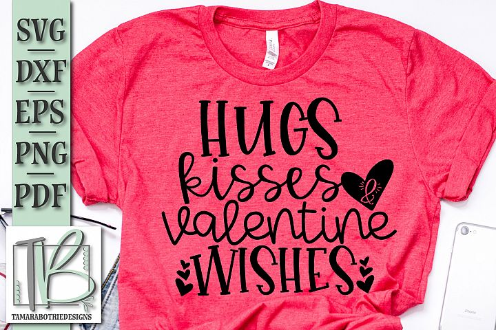 Hugs Kisses and Valentine Wishes SVG File, Valentines SVG