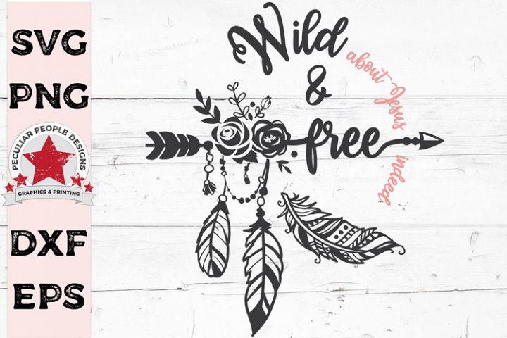 Boho Wild About Jesus & Free Indeed SVG cut file for Cricut