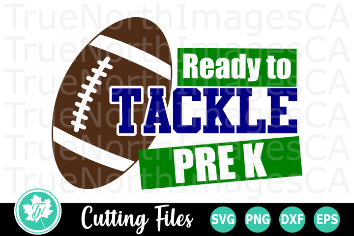 Ready to Tackle Pre K - A School SVG Cut File