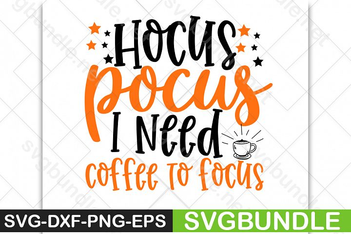 Hocus Pocus I need coffee to focus SVG|Halloween SVG