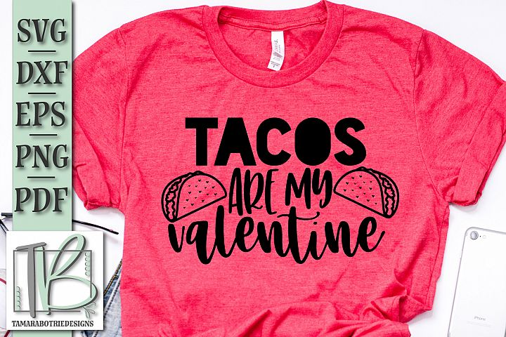 Tacos Are My Valentine SVG File, Valentine SVG File