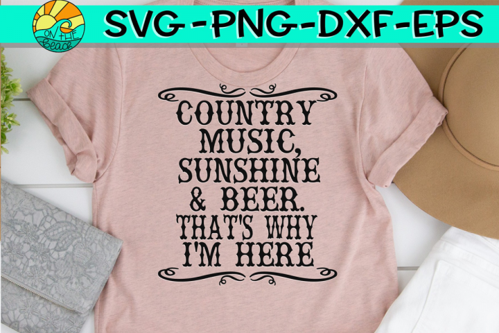 Country Music, Sunshine & Beer - Thats Why Im Here