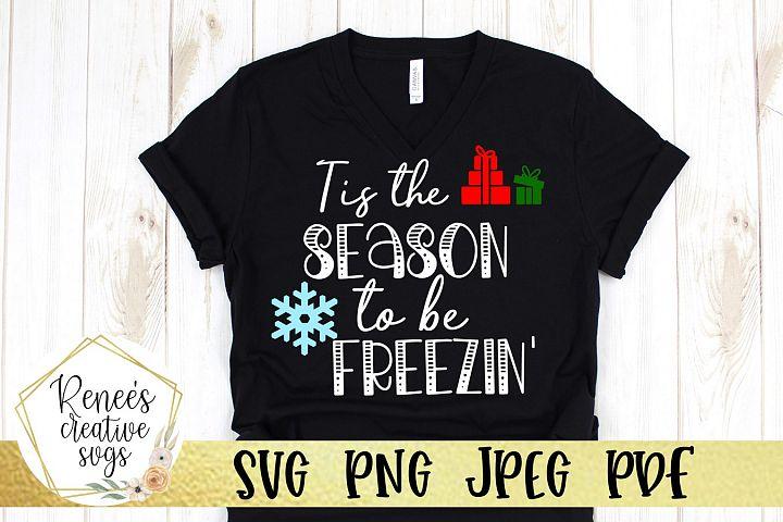 Tis The Season To Be Freezin| Christmas Saying| SVG File