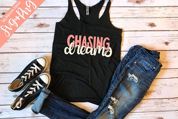 Chasing Dreams - Handdrawn Quote - SVG/PNG