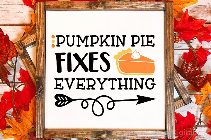 Pumpkin Pie Fixes Everything Svg, Thanksgiving Svg, Pumpkins