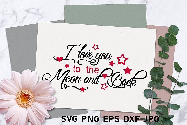 I love you to the moon and back Valentine svg Love svg