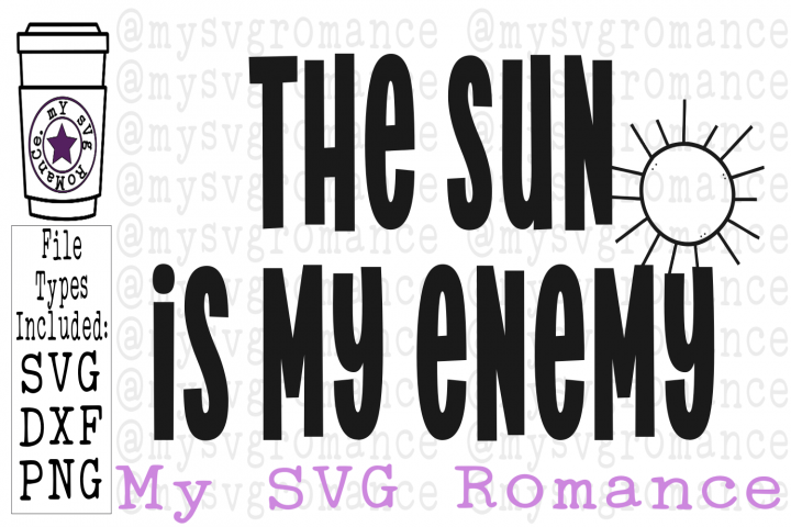 The Sun Is My Enemy SVG DXF PNG