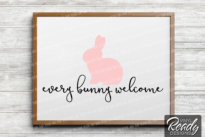 Every Bunny Welcome - Easter Spring Vector Svg Cut File