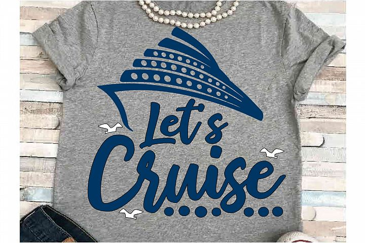 Cruise svg SVG DXF JPEG Silhouette Cameo Cricut Lets cruise