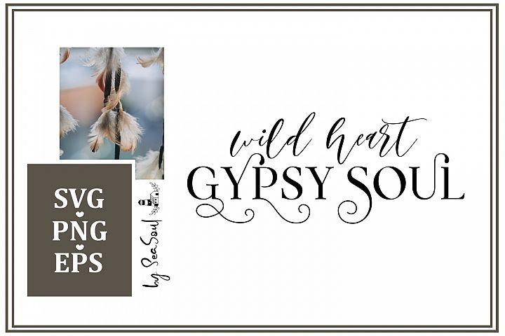 Wild heart Gypsy soul. SVG, EPS, PNG, JPEG