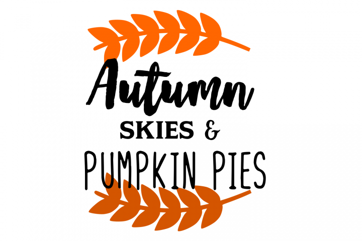 Autumn Skies and Pumpkin Pies SVG File