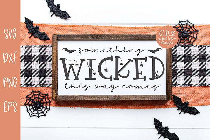 Something Wicked This Way Comes - Halloween SVG
