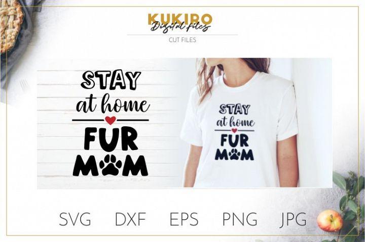 Stay at home fur mom SVG - Dog mama - Dog shirt cut file