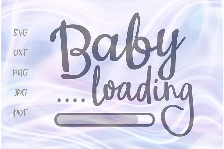 Baby Loading Funny Pregnancy Reveal Cut File SVG DXF PNG JPG