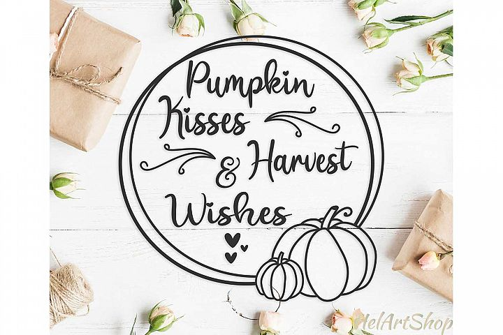 Pumpkin Kisses And Harvest Wishes svg, thanksgiving svg