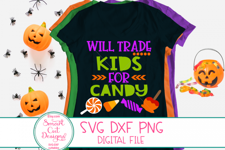 Halloween Svg, Will Trade Kids For Candy SVG, Mom, Parents