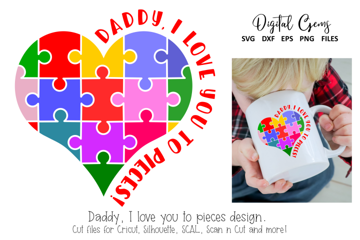 Daddy, I love you to pieces! Jigsaw design SVG / PNG / DXF