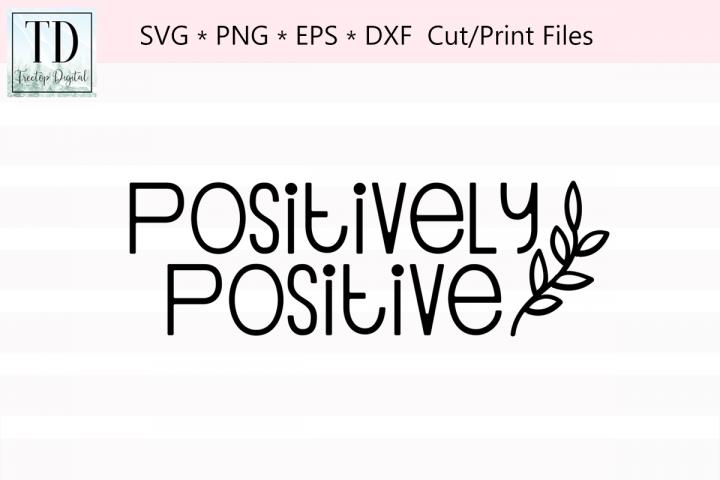 Positively Positive, A Stay Positive Inspirational SVG