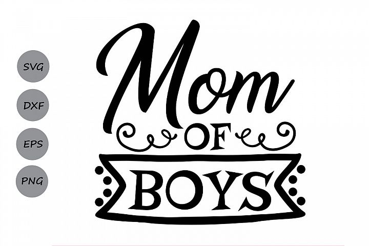 Mom Of Boys Svg, Mothers Day Svg, Mom Life Svg, Mom Svg.