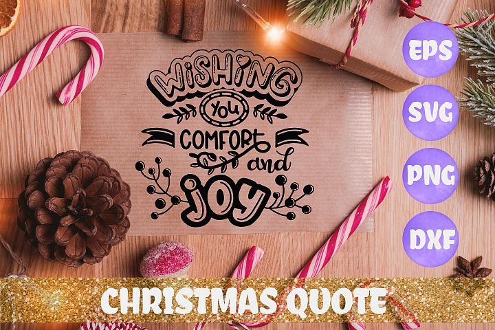Wishing you comfort and joy Christmas quote SVG DXF EPS
