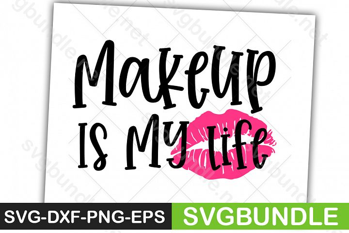 Makeup Is my Life SVG