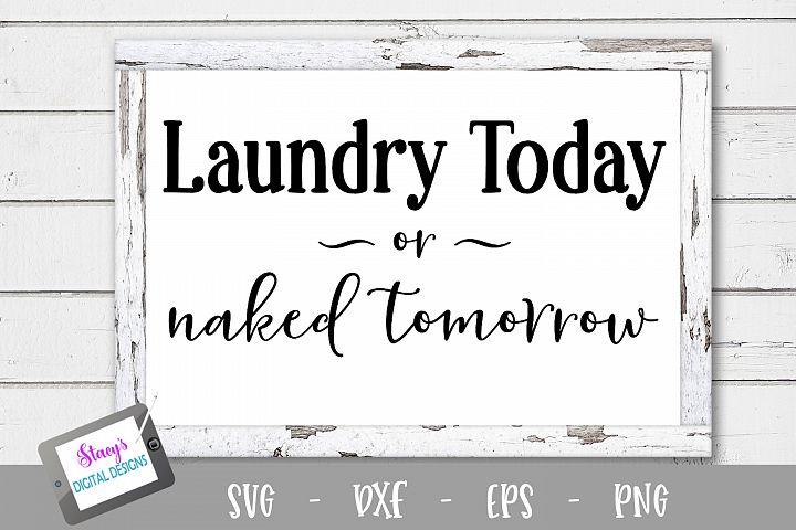 Laundry SVG - Laundry today or naked tomorrow