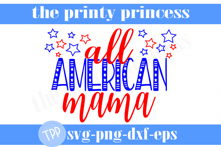 All american mama svg, fourth of july svg, patriotic svg