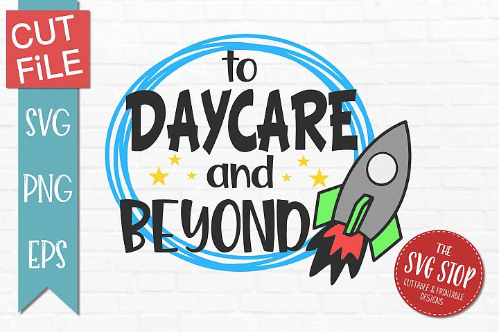 To Daycare and Beyond-SVG, PNG, EPS