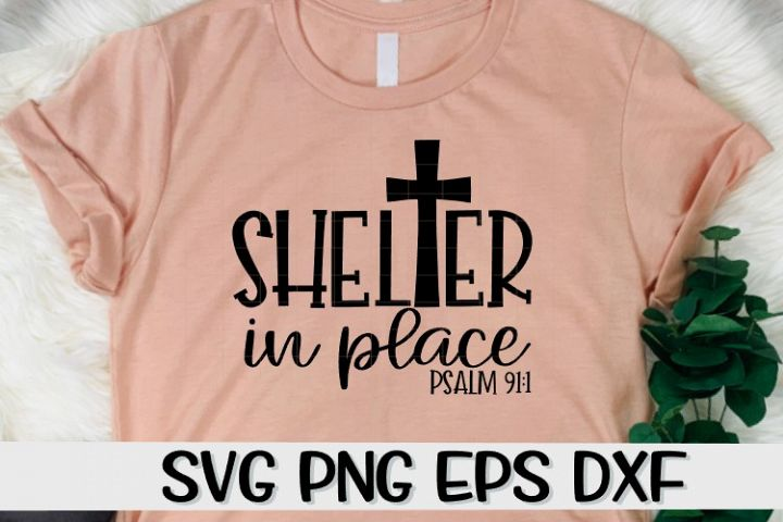 Shelter In Place - Cross - Psalms - SVG PNG EPS DXF