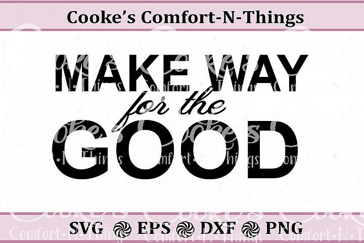 Make way for the good
